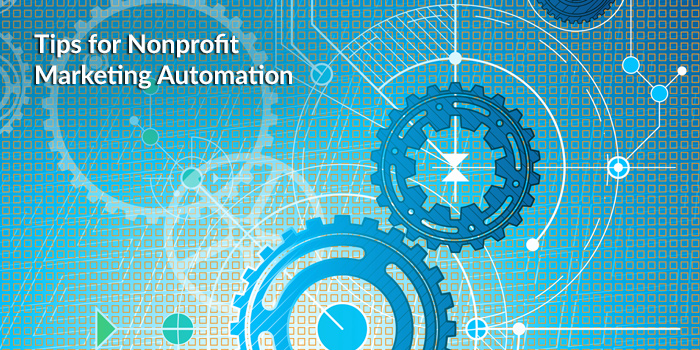 Nonprofit Marketing Automation Tips 4