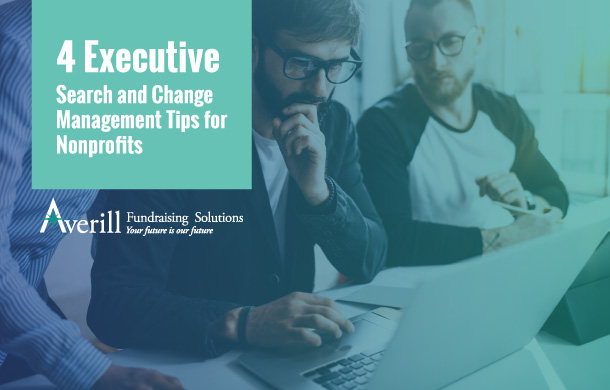 Executive Search Tips Nonprofits Change Management